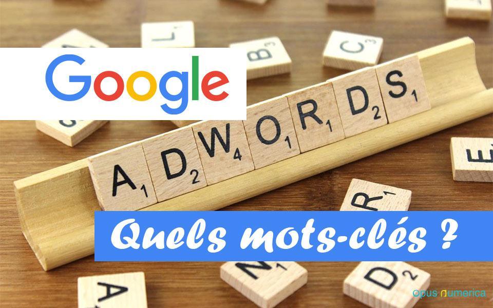 Comment choisir vos mots-clés Google AdWords ?