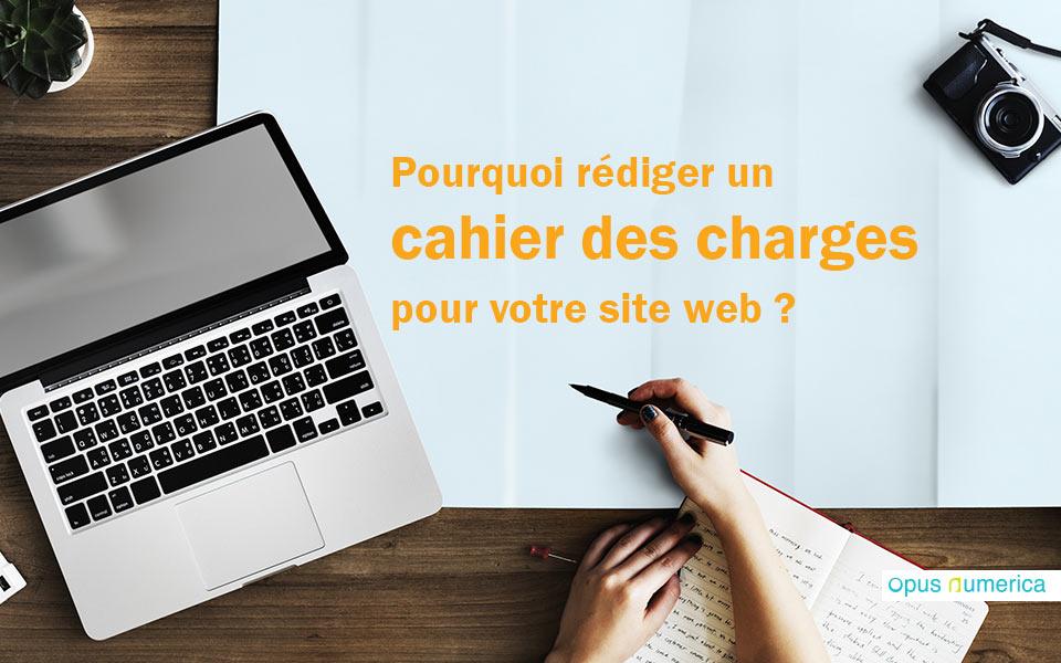 Pourquoi rédiger un cahier des charges pour votre site web ?
