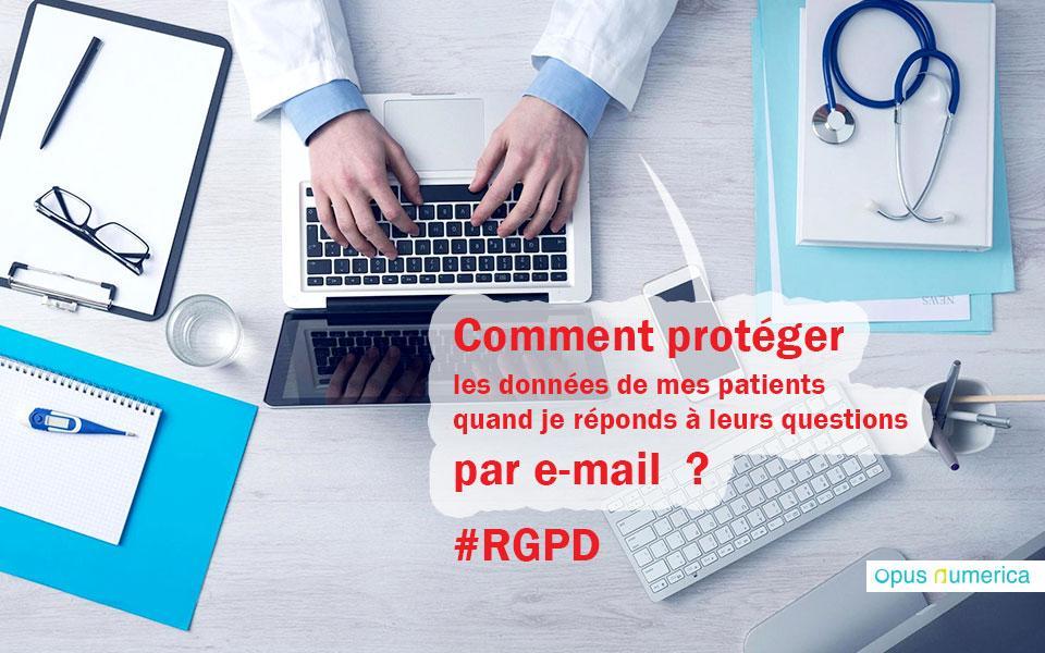 Comment communiquer par e-mail avec vos patients ? Comment protéger les données de mes patients quand je réponds à leurs questions par e-mail ?