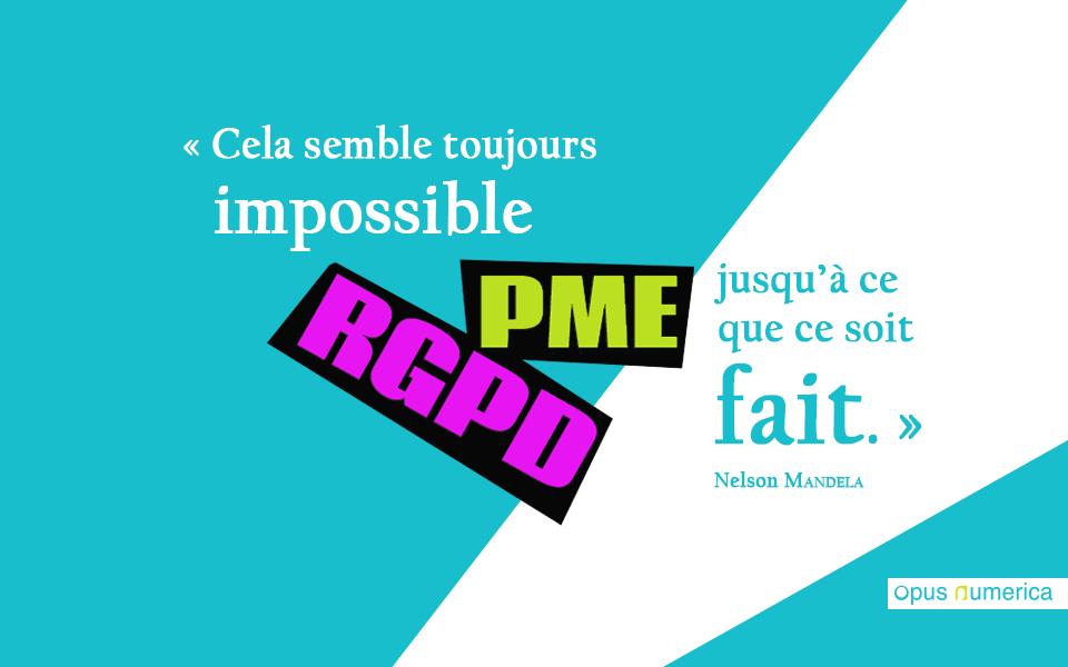 """Le RGPD pour les PME - """"Cela semble toujours impossible jusqu'à ce que ce soit fait."""" (Nelson Mandela)"""